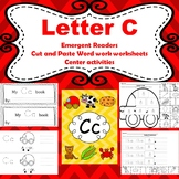 Letter C  activities (emergent readers, word work worksheets, centers)