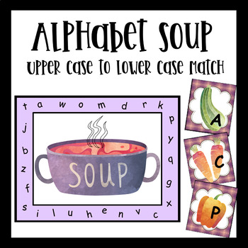 Letter Matching - 3 Activities Included (Alphabet Soup)