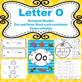 Letter O activities (emergent readers, word work worksheets, centers)