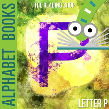 Letter P Alphabet Book - Helps Students Learn Letters and Sounds - ABC Book