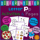 Letter P Unit - Differentiated Letter Writing Pages & Activities