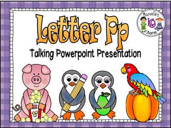 letter of the week-Letter P- NARRATIVE (TALKING) Power Point Presentation