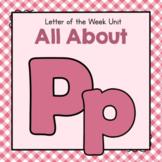 Letter P- Preschool Letter of the Week Unit