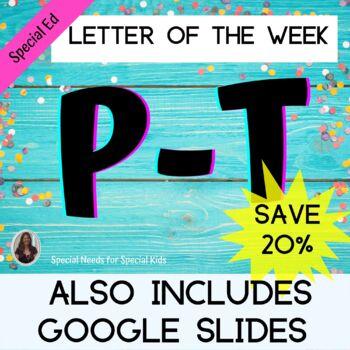 Letter P-T Bundle Unit for Special Education