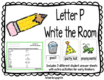 Letter P Write the Room- Includes 3 levels of answer sheets