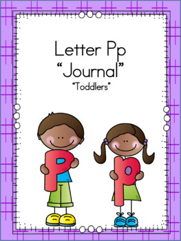 Letter Pp Journal for Toddlers