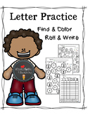 Letter Practice {Find, Color, Roll & Write}