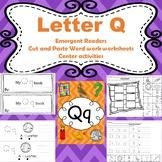 Letter Q activities (emergent readers, word work worksheet