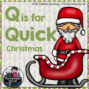 Christmas - Letter Q is for Quick