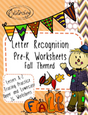 Letter Recognition - Fall Themed PreK Worksheet Pack