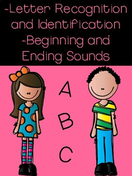 Letter Recognition and Identification AND Beginning and Ending Sounds