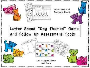 "Letter Sound ""Dog Themed"" Game and Follow Up Assessment Tools"