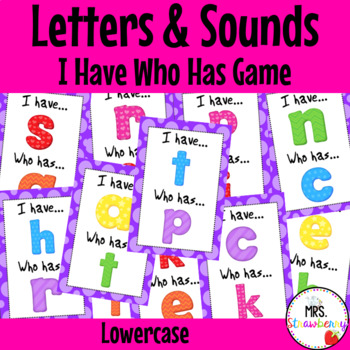 Letter Sound Alphabet I have Who Has Game {Lowercase}