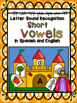 Letter Sound Recognition-Spanish and English-Short Vowels-Vocales