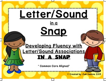 Letter/Sound in a SNAP  {Developing fluency with Letter/Sound Associations}