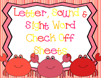 Letter, Sounds, Letter Writing & Sight Word Check Off Assessment Sheets