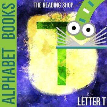 Letter T Alphabet Book - Helps Students Learn Letters and Sounds - ABC Book