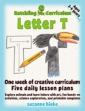 Letter T: One Week of Creative Curriculum Activities, Math, Science, and Phonics