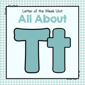 Letter T Preschool Letter of the Week Unit
