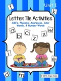 Letter Tile Activities Unit 1- ABC's, Phonemic Awareness, Colors & Numbers