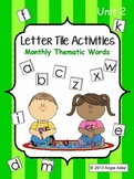 Letter Tile Activities Unit 2- Monthly Thematic Words