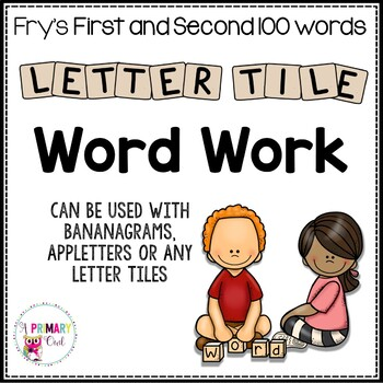 Letter Tile Word Work for Fry Sight Words: BOTH Sets First and Second 100 Words