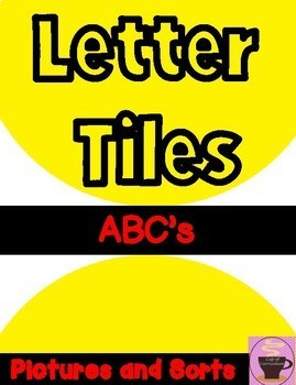 LETTER TILES: ABC's with Pictures & Sorts