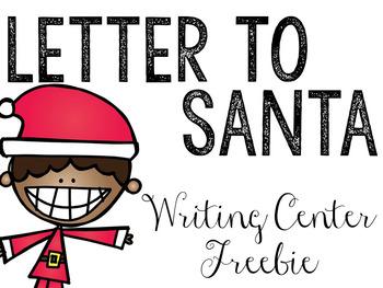 Letter To Santa: Writing Center FREEBIE