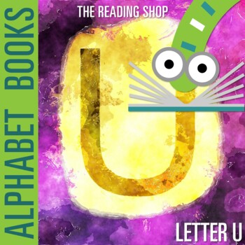 Letter U Alphabet Book - Helps Students Learn Letters and Sounds - ABC Book