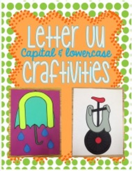 Letter Uu : Capital and lowercase Craftivities - Umbrella and unicycle