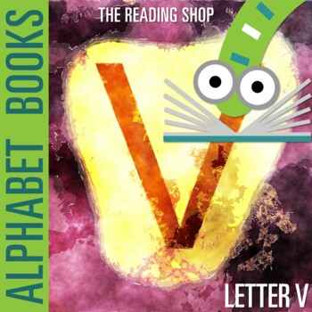Letter V Alphabet Book - Helps Students Learn Letters and Sounds - ABC Book