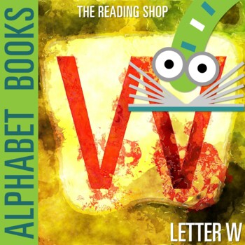 Letter W Alphabet Book - Helps Students Learn Letters and