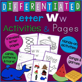 Letter W Unit - Differentiated Letter Writing Pages & Activities