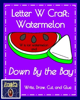 Letter W Craft: Watermelon: Down By the Bay