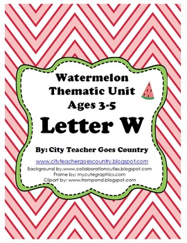 Letter W- Watermelon Thematic Unit