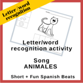 Letter - Word Recognition Activity   Song Animales   Short