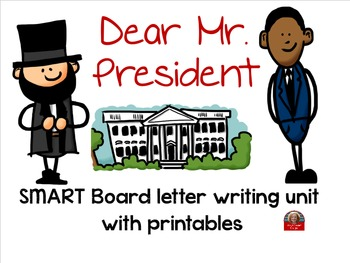 Letter Writing Unit: Dear Mr. President SMART Board with P