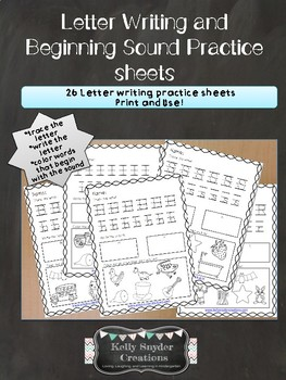 Letter Writing and Beginning Sound Practice Sheets - 26 in all!