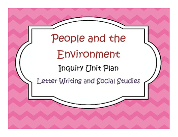 Letter Writing and Social Studies (People and Environment) Inquiry Unit Plan