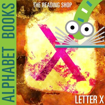 Letter X Alphabet Book - Helps Students Learn Letters and Sounds - ABC Book