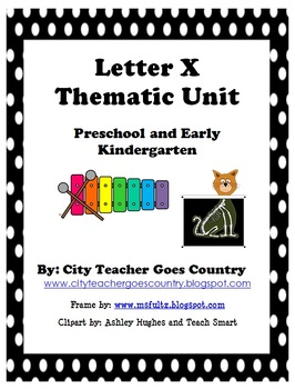 Letter X - Thematic Unit (38 pages)
