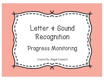 Letter and Sound Recognition Progress Monitoring Form