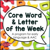Core Word and Letter of the Week (AAC and early speech therapy)