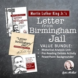 Letter from Birmingham Jail BUNDLE: Rhetorical Analysis Close Reading Unit & PPT