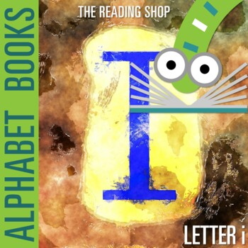 Letter i Alphabet Book - Helps Students Learn Letters and Sounds - ABC Book