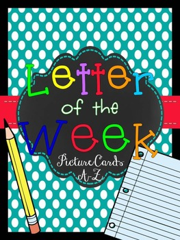 Letter of the Week A to Z Picture/Word Cards