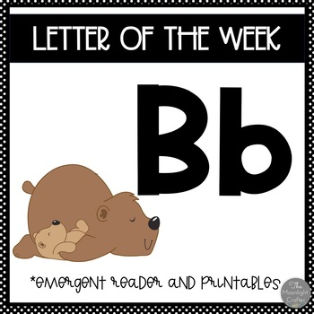 Letter of the Week ❤️ B Emergent Reader and Literacy Materials