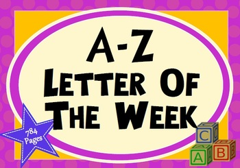 Letter of the Week Big Bundle - 758 pages of A-Z fun!
