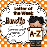 Letter of the Week Bundle {Alphabet A-Z} {Distance Learning}