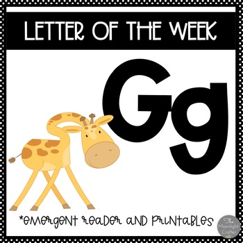Letter of the Week ❤️ G Emergent Reader and Literacy Materials
